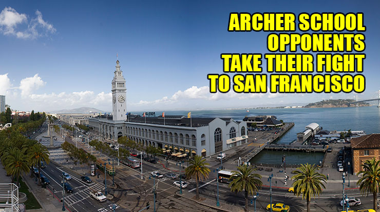 ARCHER SCHOOL OPPONENTS TAKE THEIR FIGHT TO SAN FRANCISCO